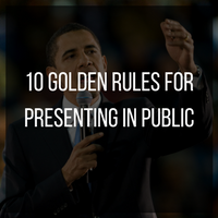 10 golden rules for presenting in public