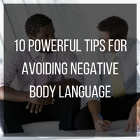 10 powerful tips for avoiding negative body language